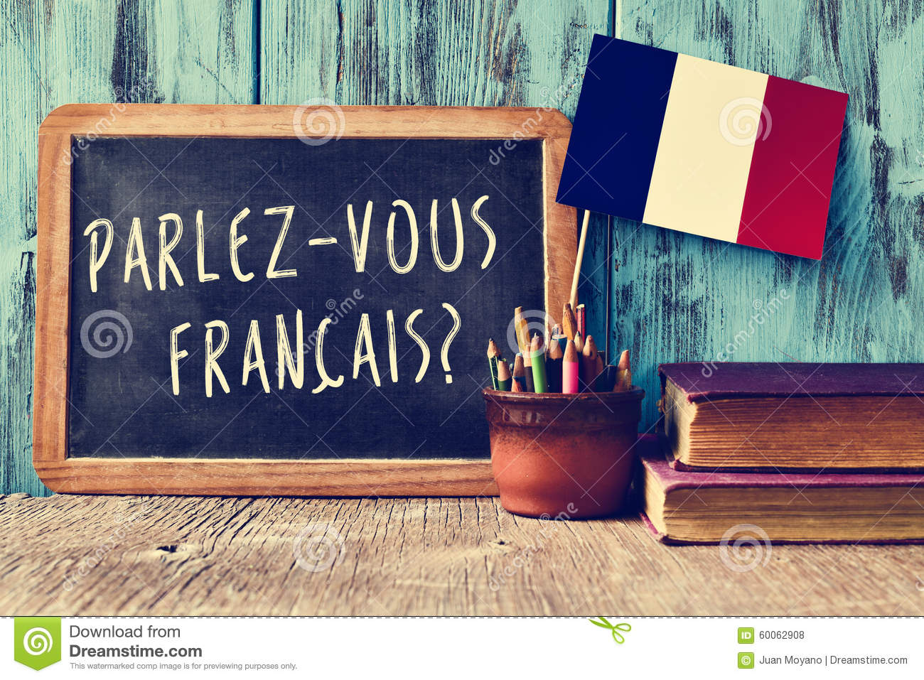 question parlez vous francais do you speak french chalkboard written pot pencils flag 60062908